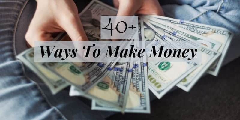 40 Ways to make Money