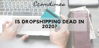 Is dropshipping dead in 2020