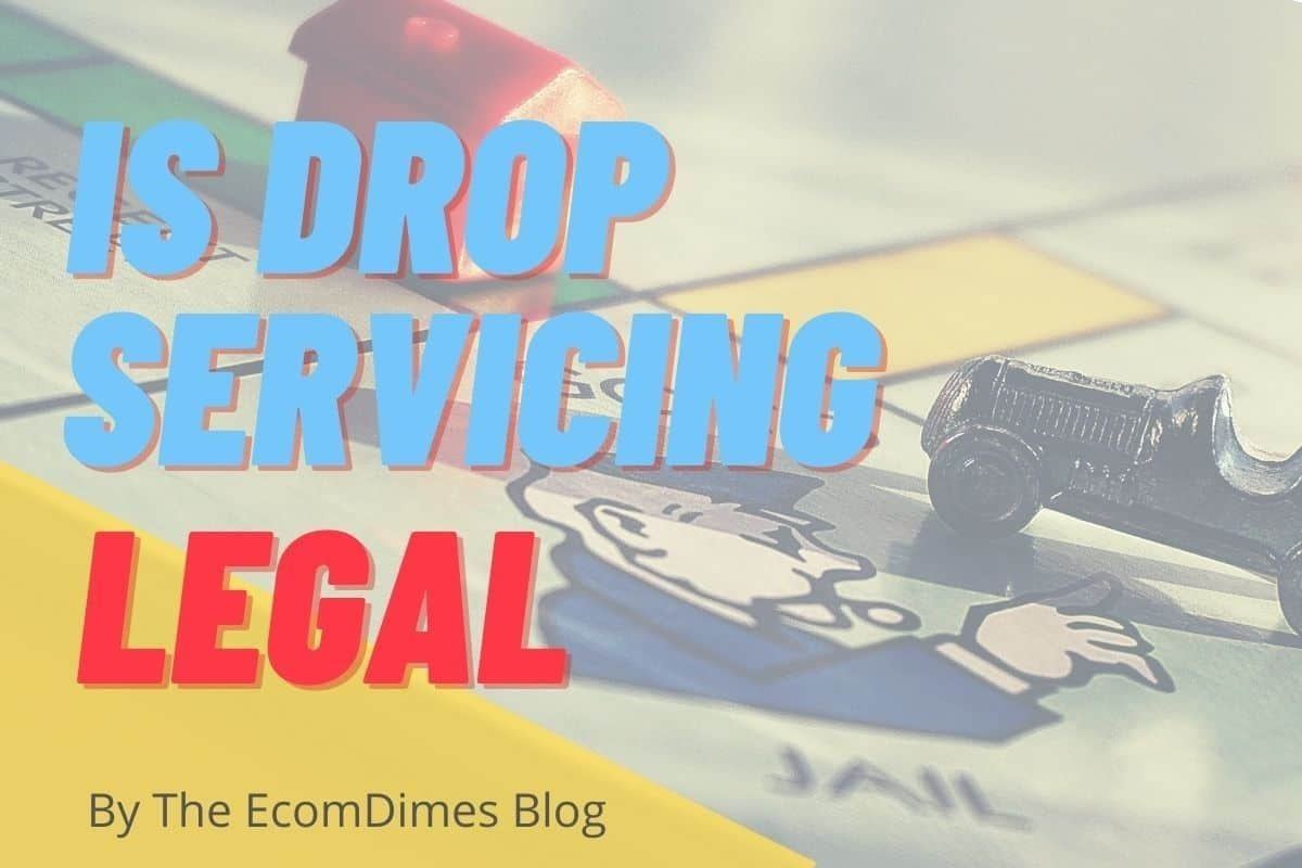 Is drop servicing legal