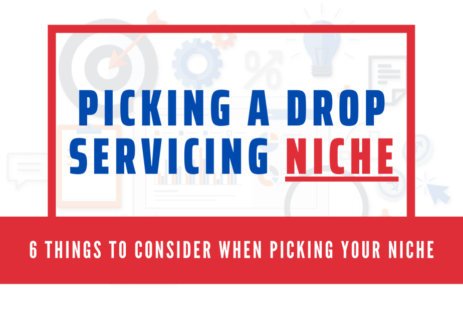 Drop servicing niche