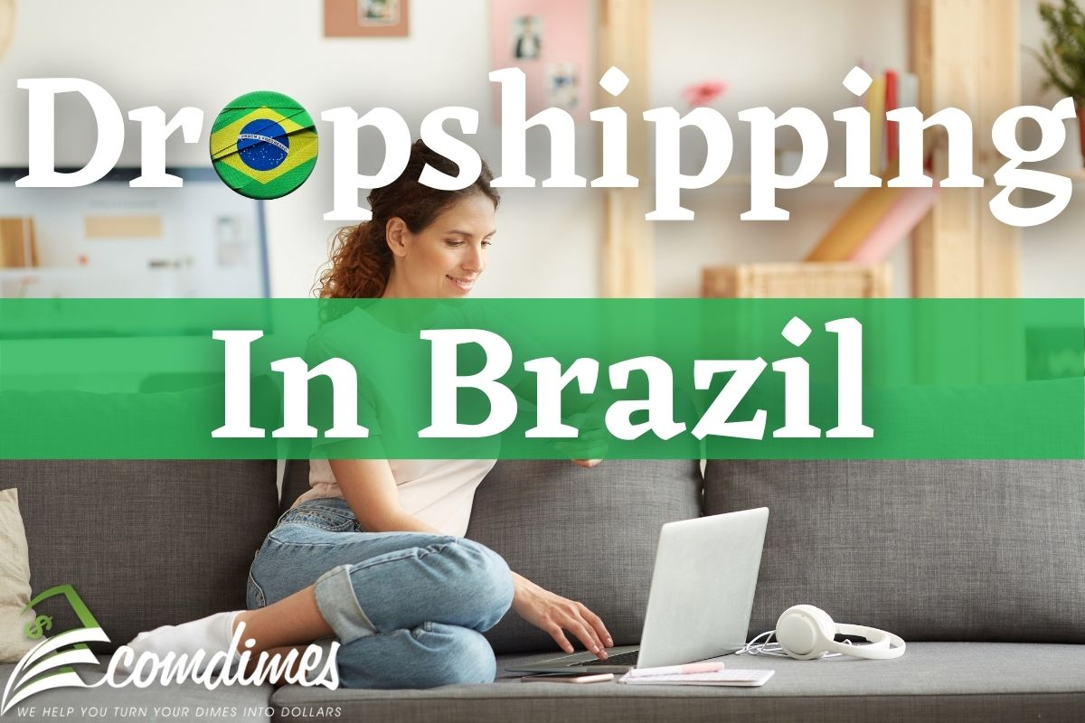 Dropshipping in brazil: How to start a dropshipping business in Brazil?
